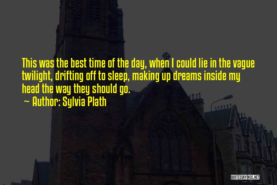 Best Go To Sleep Quotes By Sylvia Plath