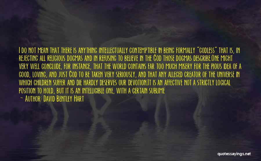 Best Godless Quotes By David Bentley Hart