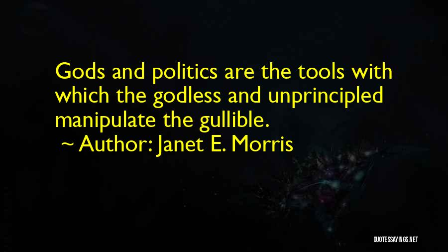 Best Godless Quotes By Janet E. Morris