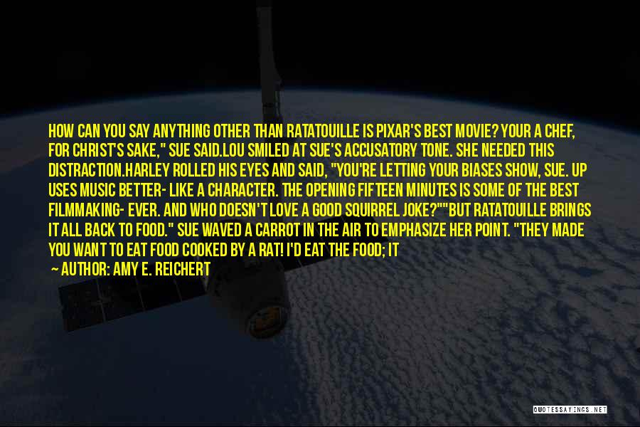 Best Good Food Quotes By Amy E. Reichert