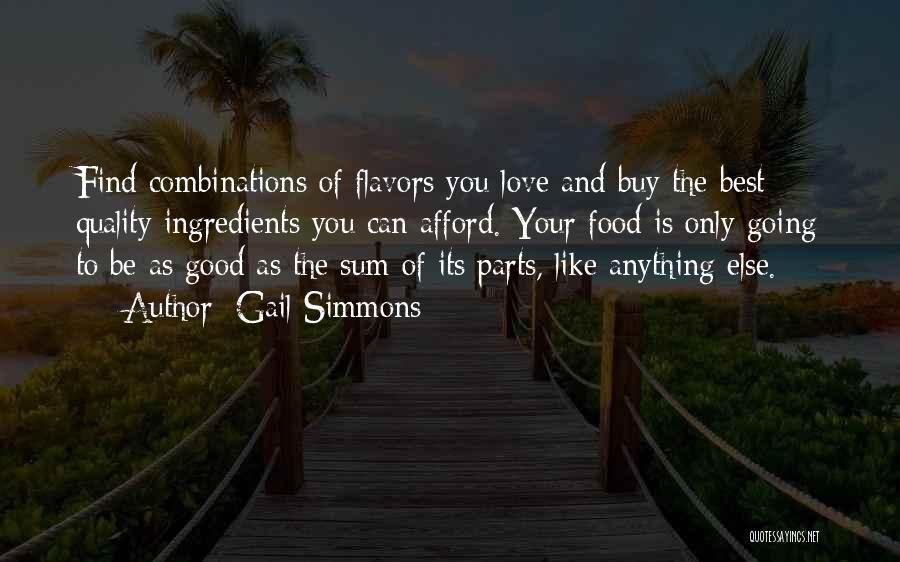 Best Good Food Quotes By Gail Simmons