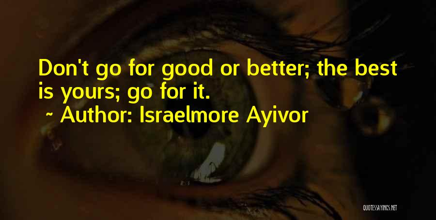 Best Good Food Quotes By Israelmore Ayivor