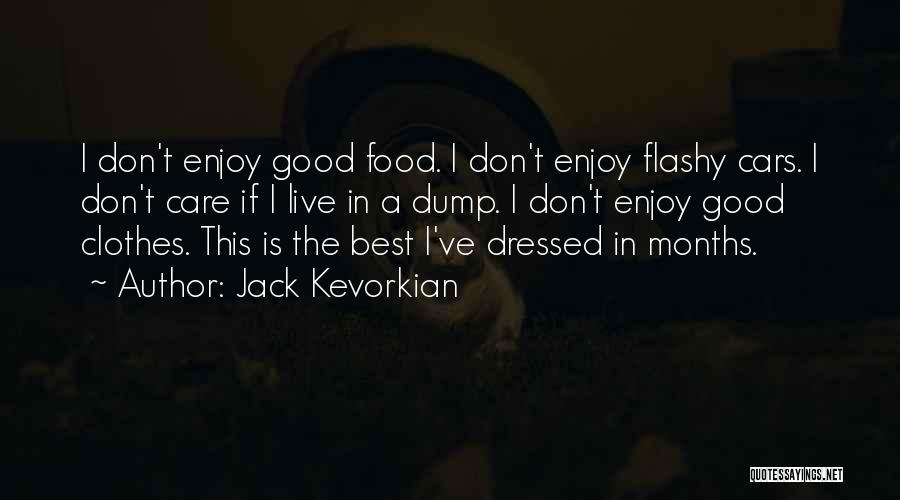 Best Good Food Quotes By Jack Kevorkian