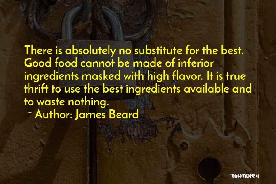 Best Good Food Quotes By James Beard