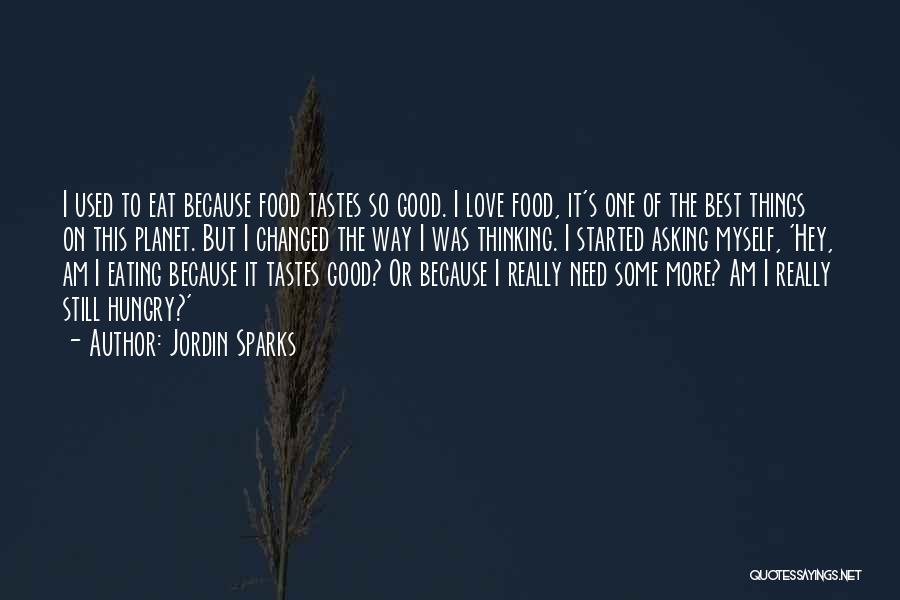 Best Good Food Quotes By Jordin Sparks