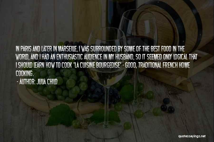 Best Good Food Quotes By Julia Child