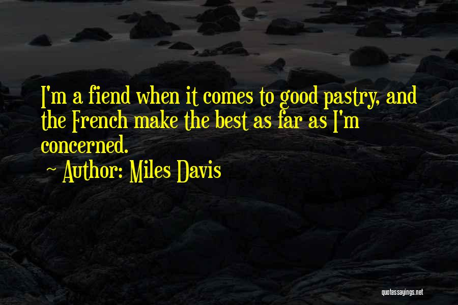 Best Good Food Quotes By Miles Davis