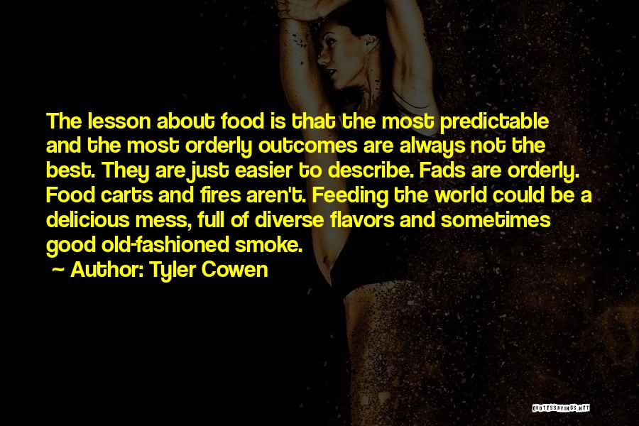 Best Good Food Quotes By Tyler Cowen