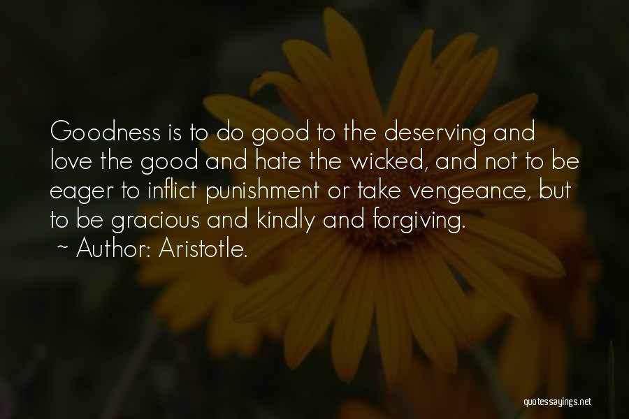 Best Goodness Gracious Me Quotes By Aristotle.