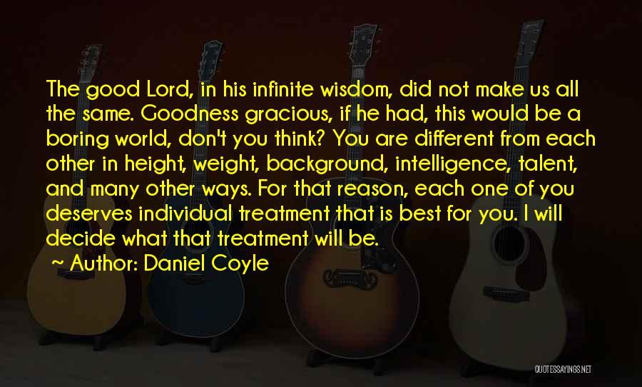 Best Goodness Gracious Me Quotes By Daniel Coyle
