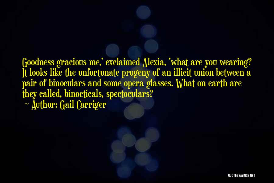 Best Goodness Gracious Me Quotes By Gail Carriger
