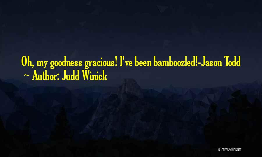 Best Goodness Gracious Me Quotes By Judd Winick