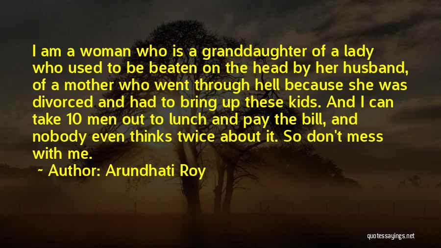 Best Granddaughter Quotes By Arundhati Roy