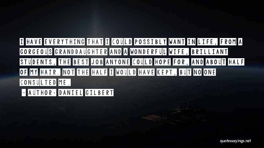 Best Granddaughter Quotes By Daniel Gilbert