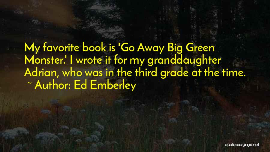 Best Granddaughter Quotes By Ed Emberley