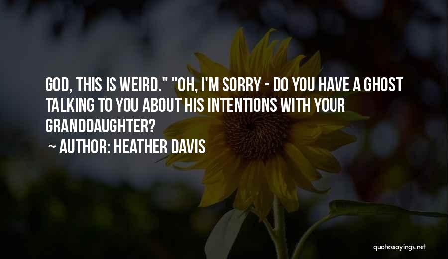 Best Granddaughter Quotes By Heather Davis
