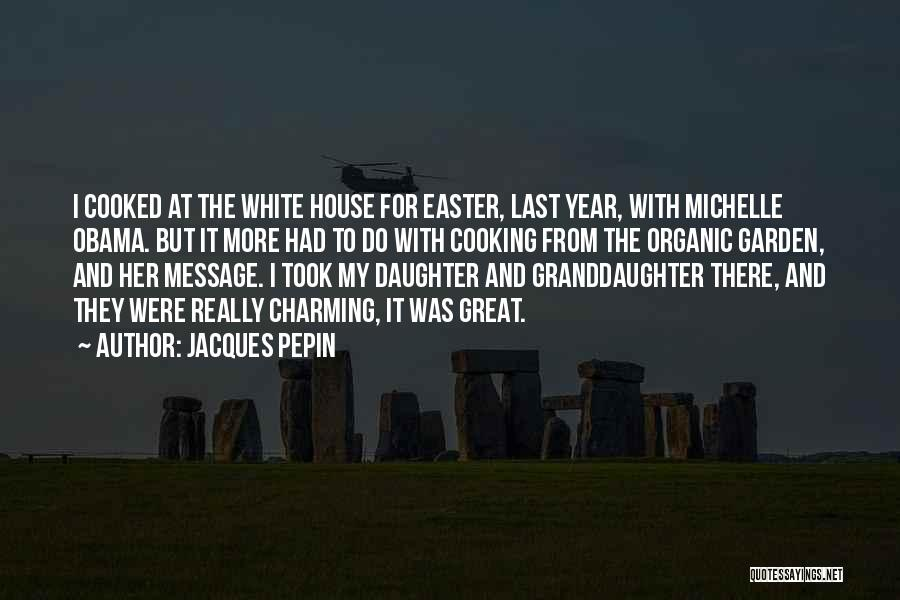 Best Granddaughter Quotes By Jacques Pepin