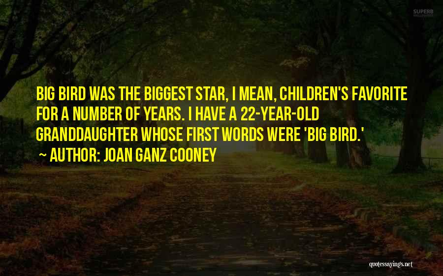 Best Granddaughter Quotes By Joan Ganz Cooney