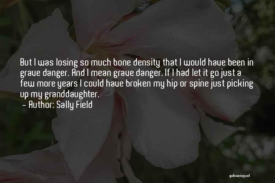 Best Granddaughter Quotes By Sally Field