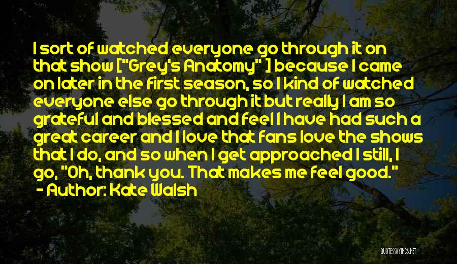 Best Grey's Anatomy Quotes By Kate Walsh