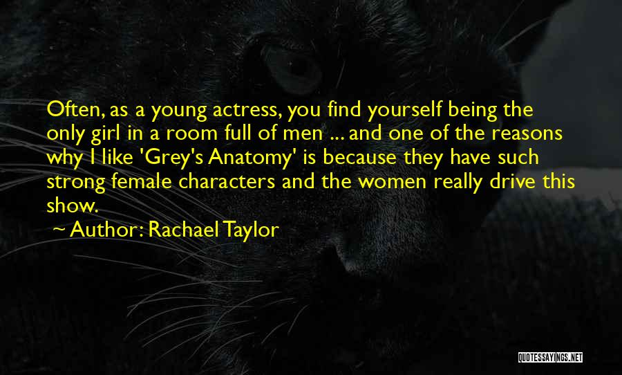 Best Grey's Anatomy Quotes By Rachael Taylor
