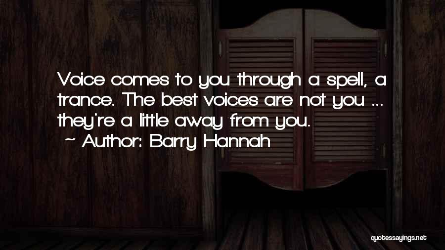 Best Hannah Quotes By Barry Hannah