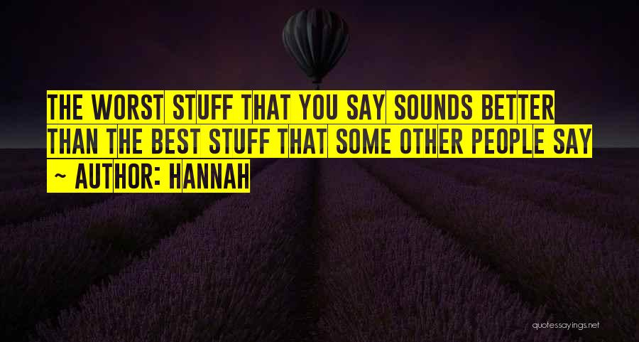 Best Hannah Quotes By Hannah