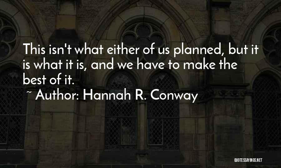 Best Hannah Quotes By Hannah R. Conway