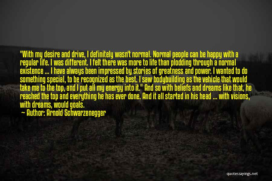 Best Happy Life Quotes By Arnold Schwarzenegger