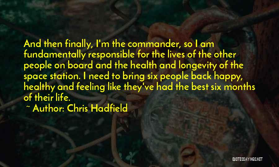 Best Happy Life Quotes By Chris Hadfield