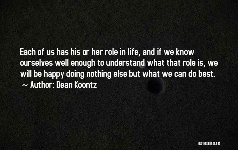 Best Happy Life Quotes By Dean Koontz