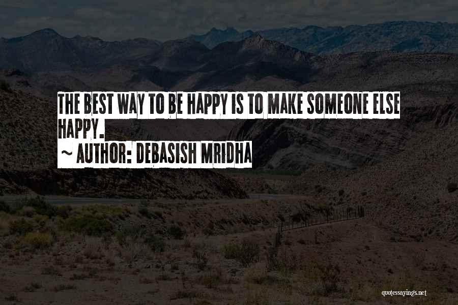 Best Happy Life Quotes By Debasish Mridha