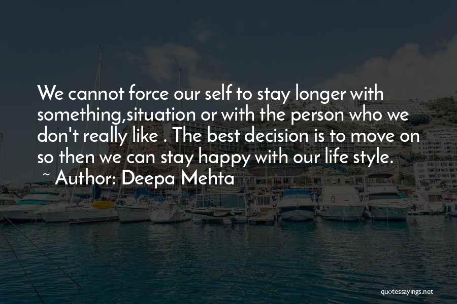 Best Happy Life Quotes By Deepa Mehta