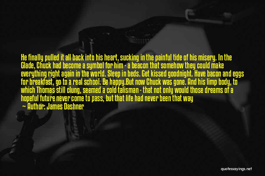 Best Happy Life Quotes By James Dashner