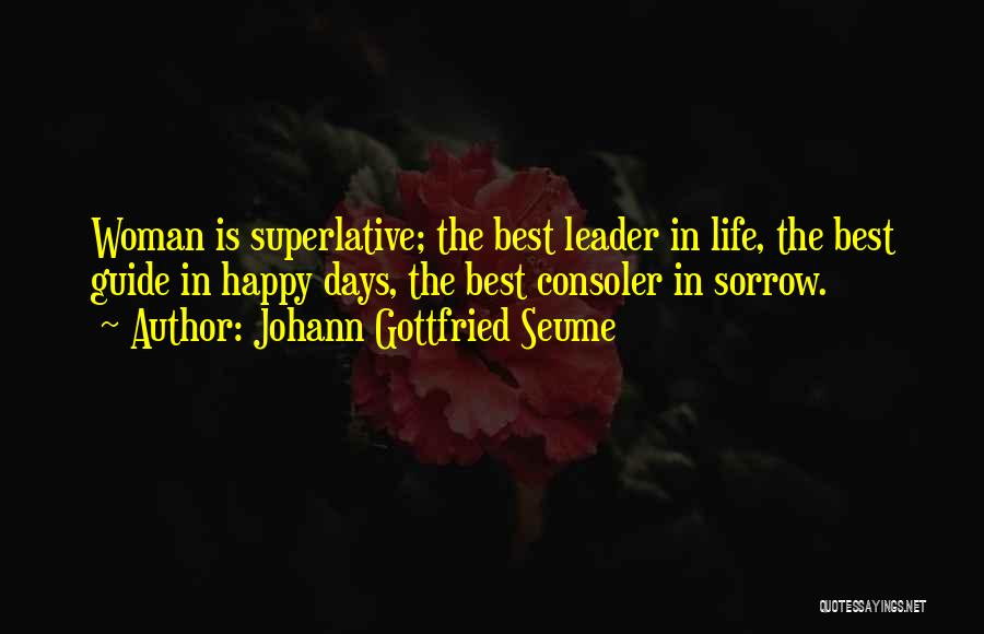 Best Happy Life Quotes By Johann Gottfried Seume