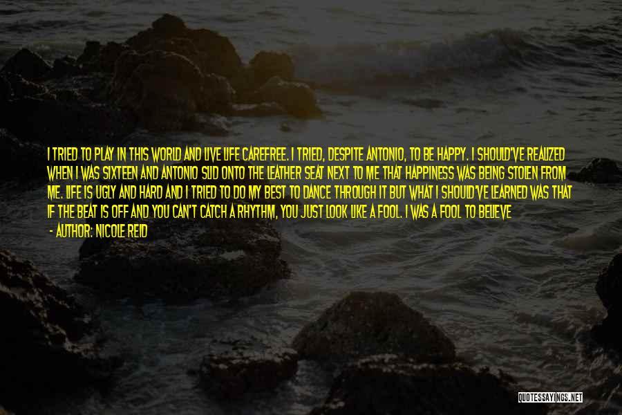 Best Happy Life Quotes By Nicole Reid