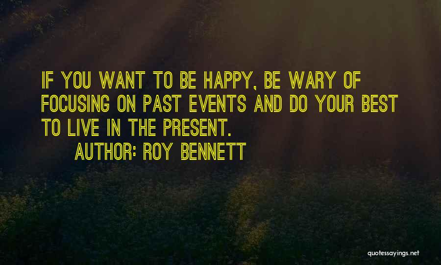 Best Happy Life Quotes By Roy Bennett
