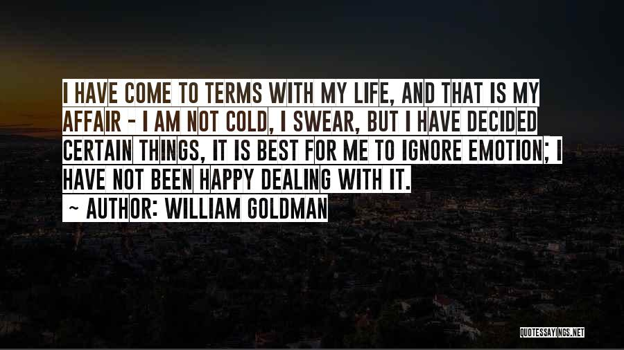 Best Happy Life Quotes By William Goldman
