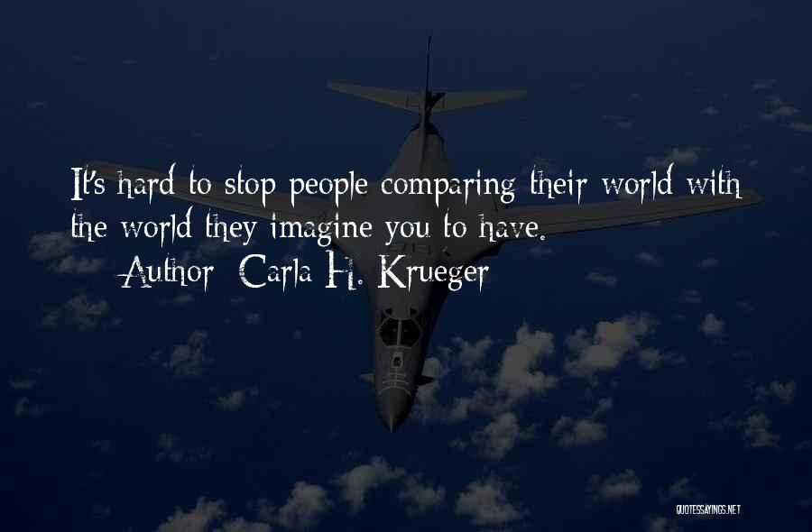 Best Hard Worker Quotes By Carla H. Krueger