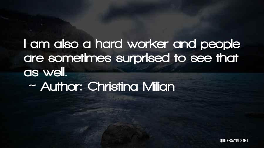 Best Hard Worker Quotes By Christina Milian
