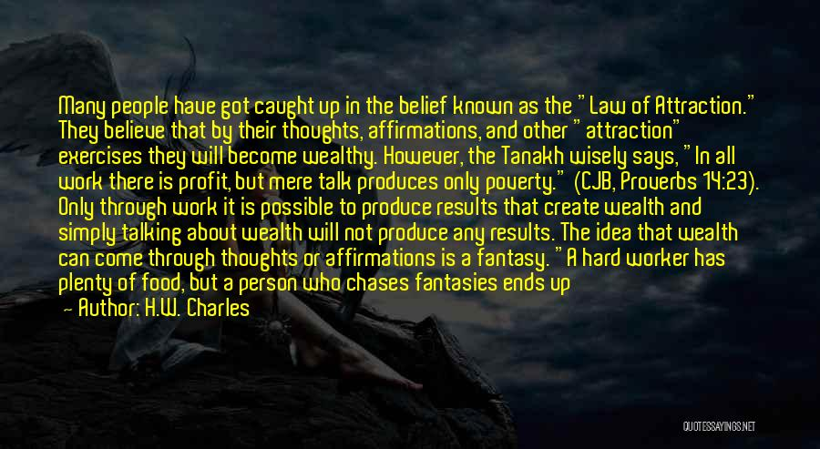 Best Hard Worker Quotes By H.W. Charles