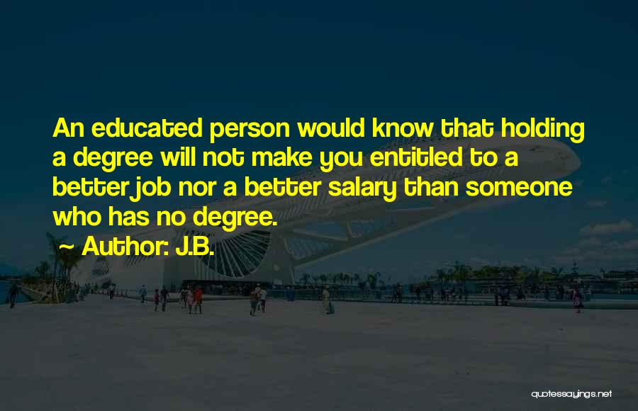 Best Hard Worker Quotes By J.B.