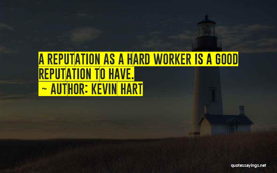 Best Hard Worker Quotes By Kevin Hart