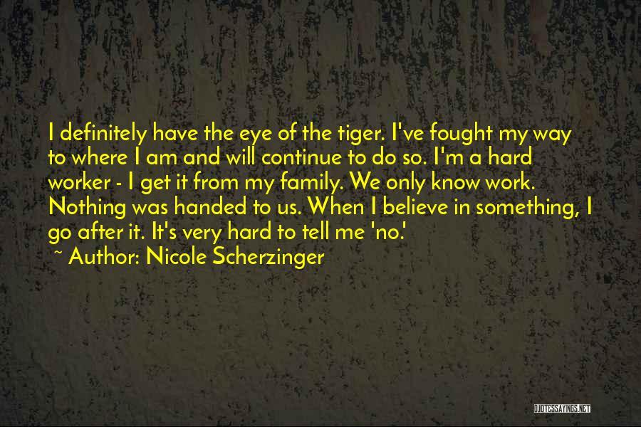 Best Hard Worker Quotes By Nicole Scherzinger