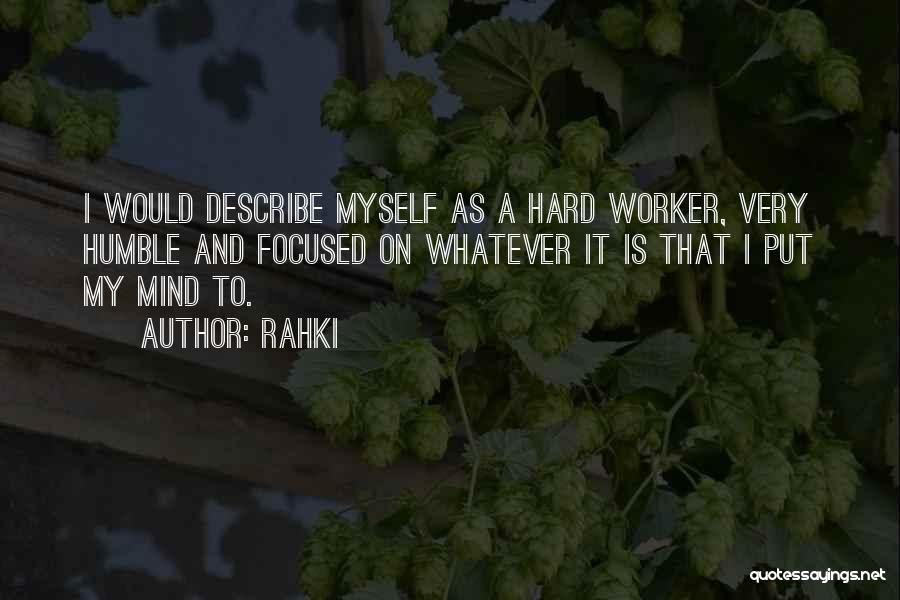 Best Hard Worker Quotes By Rahki