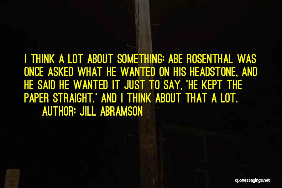 Best Headstone Quotes By Jill Abramson