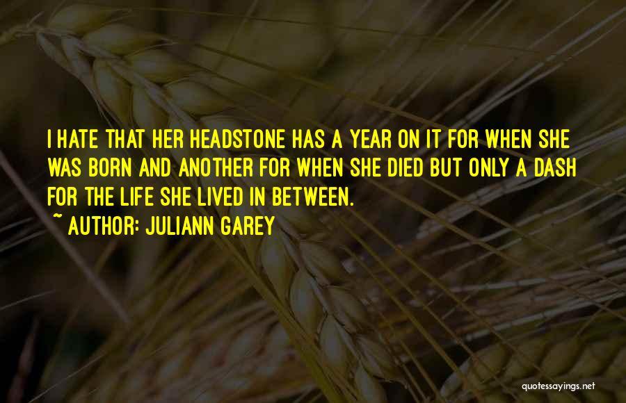 Best Headstone Quotes By Juliann Garey