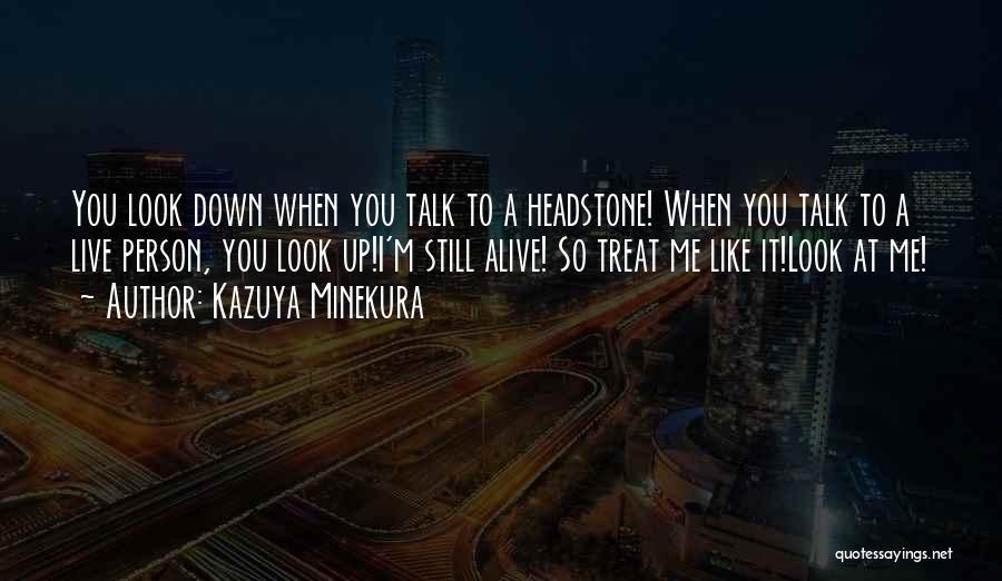 Best Headstone Quotes By Kazuya Minekura