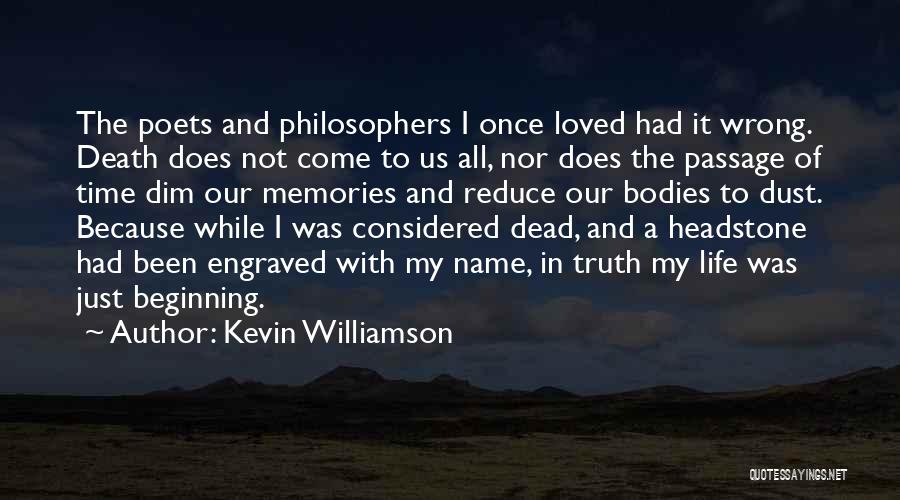 Best Headstone Quotes By Kevin Williamson