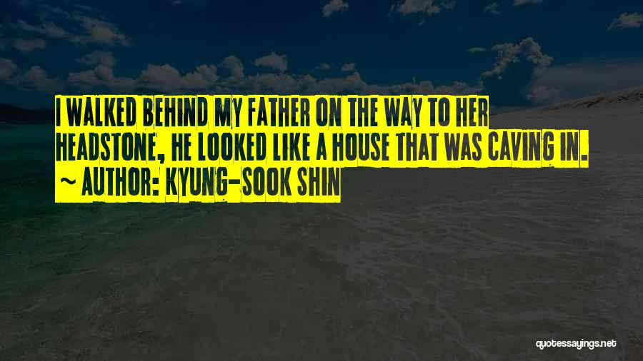 Best Headstone Quotes By Kyung-Sook Shin